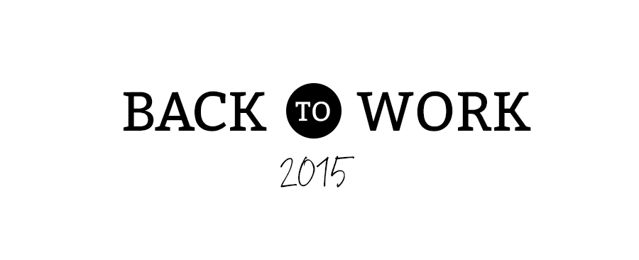 Back to Work // 2015